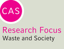 "CAS Research Focus ""Waste in Environment and Society"""